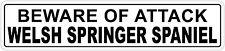 "*Aluminum* Beware Of Attack Welsh Springer Spaniel 4"" x 18"" Metal Novelty Sign"