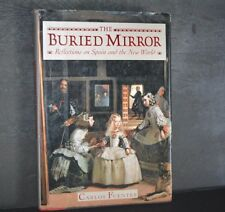 THE BURIED MIRROR , REFLECTIONS ON SPAIN THE NEW WORLD, CARLOS FUENTES