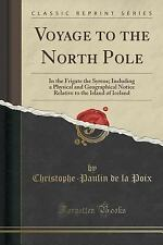 Voyage to the North Pole: In the Frigate the Syrene; Including a Physical and Ge