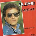 """45 TOURS / 7"""" SINGLE--FR DAVID--I NEED YOU--1983"""