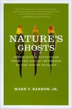 Nature's Ghosts: Confronting Extinction from the Age of Jefferson to the Age of