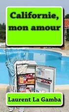 Californie, Mon Amour by Laurent La Gamba (2014, Paperback)