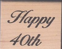 """happy 40th the last word Wood Mounted Rubber Stamp 1 1/2 x 1 1/2"""" Free Shipping"""