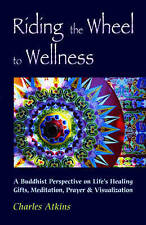 Riding the Wheel to Wellness: A Buddhist Perspective on Life's Healing Gifts, Me