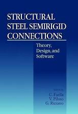 Structural Steel Semirigid Connections: Theory, Design, and Software (New Direc