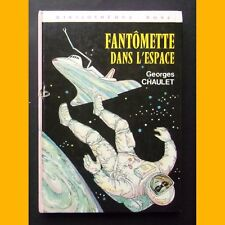 Bibliothèque Rose FANTÔMETTE DANS L'ESPACE Georges Chaulet 1982