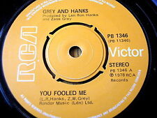 """GREY AND HANKS - YOU FOOLED ME  7"""" VINYL"""