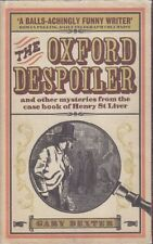 Gary Dexter THE OXFORD DESPOILER AND OTHER MYSTERIES FROM THE CASEBOOK OF HENRY