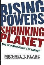 Rising Powers, Shrinking Planet: The New Geopolitics of Energy