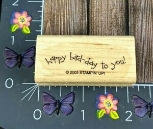 Stampin' Up! Happy Bird-day To You! Rubber Stamp 2005 Birthday Wood Mount #G56