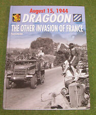 Histoire & Collections DRAGOON THE OTHER INVASION OF FRANCE WORLD WAR II DRAGON