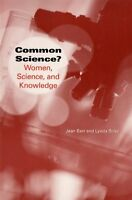 Common Science?: Women, Science, and Knowledge (Ra