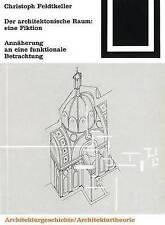 Der architektonische Raum: eine Fiktion (Bauwelt Fundamente) (German Edition)