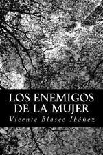 Los Enemigos de la Mujer by Vicente Blasco Ib��ez (2013, Paperback)