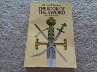The Book of the Sword: With 293 Illustrations by Burton, Sir Richard F.