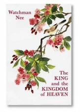 King and the Kingdom of Heaven: By Watchman Nee