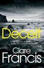 CLARE FRANCIS __ DECEIT __ BRAND NEW __ FREEPOST UK