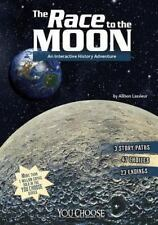 You Choose History: The Race to the Moon : An Interactive History Adventure...