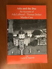 Ada and the Doc: An Account of the Ada Leboeuf-Thomas Murder Case by C.Hargroder