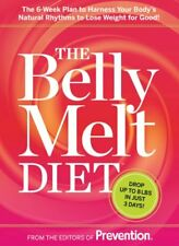 The Belly Melt Diet (TM): The 6-Week Plan to Harne