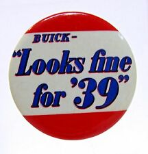 1939 BUICK LOOKS FINE FOR '39 automobile celluloid pinback button *