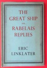 THE GREAT SHIP AND RABELAIS REPLIES BY ERIC LINKLATER HBDJ 1944 MACMILLAN & CO