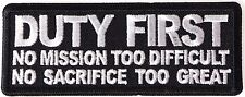 DUTY FIRST-NO MISSION TOO DIFFICULT-NO SACRIFICE TO GREAT - IRON / SEW ON PATCH