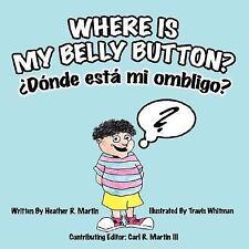 Where Is My Belly Button?/Donde Esta Mi Ombligo? (Paperback or Softback)