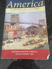 America : A Narrative History by David Emory Shi and George Brown Tindall (2012,