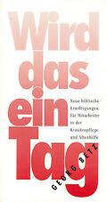 Georg Betz, Wird das ein Tag, Bibel Ermutigungen f Krankenpflege Altenhilfe, '94
