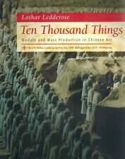 Ten Thousand Things: Module and Mass Production in Chinese Art. SC BOOK