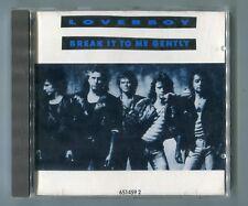 Loverboy Maxi-CD BREAK IT TO ME GENTLY © 1988 German 3-track CBS Rock Pop
