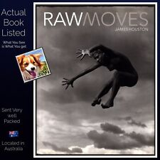 Raw Moves by James Houston Hardcover 3 Australian Dance Companies Photographed
