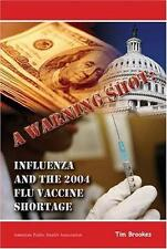 A Warning Shot: Influenza and the 2004 Flu Vaccine