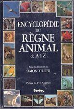 ENCYCLOPEDIE DU REGNE ANIMAL DE A a Z Tillier + JE SUIS CHARLIE Hommages