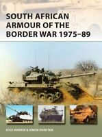 South African Armour of the Border War 1975-89 by Kyle Harmse 9781472817433