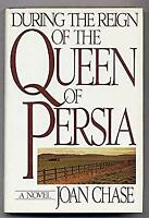 During the Reign of the Queen of Persia Hardcover Joan Chase