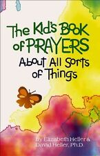 The Kids' Book of Prayers: About All Sorts of Things by Elizabeth, David...