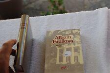 ALBUM  FAULKNER BIBLIOTHEQUE DE LA PLEIADE