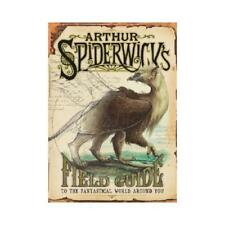 Arthur Spiderwick's Field Guide to the Fantastical World Around You by Tony D...