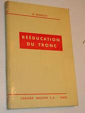 KINESITHERAPIE Marcel Bienfait 1964 Rééducation du tronc MALOINE PARIS 1964