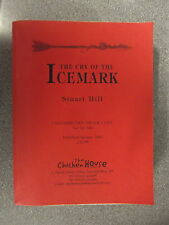 The Cry Of The Icemark by Stuart Hill*Proof*P/B pubChicken House*£3.25 Uk Post*