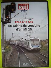 DVD RARE  la vie du rail     ÉOLE A 10 ANS ...EN CABINE DE CONDUITE D UN MI 2N