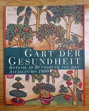 Gart der Gesundheit - Botanik im Buchdruck von den Anfängen bis 1800