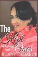 Kept Ones, Paperback by Debarge, Bunny, Brand New, Free shipping in the US