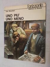 UNO PIU UNO MENO Lino Monchieri Nemo La Scuola L Orizzonte 25 1972 narrativa di