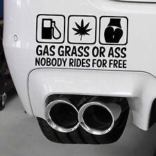 Gas Grass or Ass Nobody Rides for Free Cool Car Sticker Street Rods Drifting