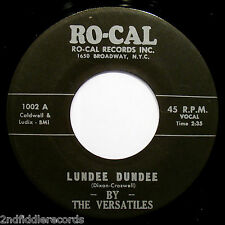 THE VERSATILES-Lundee Dundee-Doo Wop-Northern Soul Reissue 45-RO-CAL #1002
