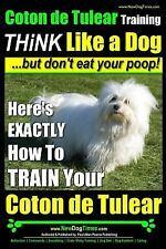 Coton de Tulear Training THiNK Like a Dog... but Don't Eat Your Poop! :...
