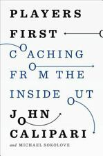 Players First: Coaching from the Inside Out John Calipari Michael Sokolove NEW!